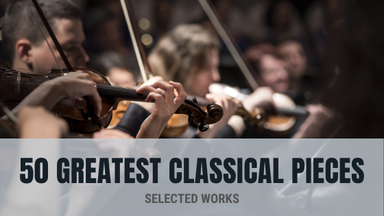 greatest classical pieces