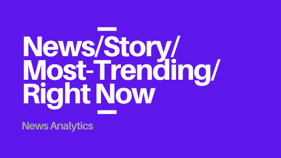 most trending news story